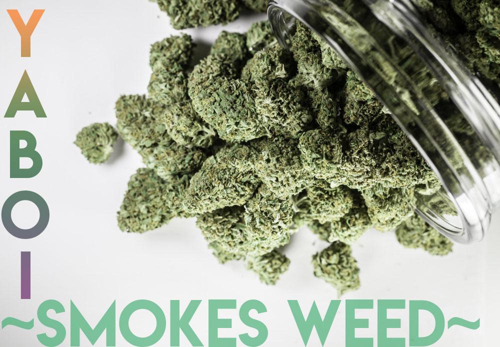 Ya Boi Smokes Weed
